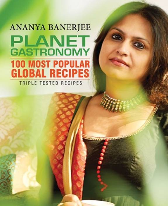 Planet Gastronomy : 100 Most Popular Global Recipes