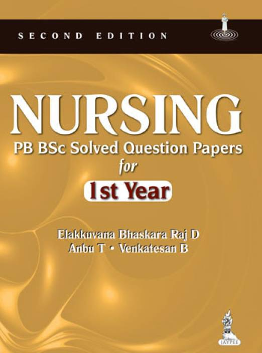 NURSING PB BSC SOLVED QUESTION PAPERS FOR IST YEAR 2nd Edition