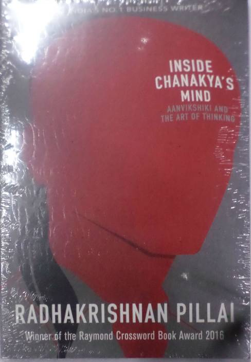 Inside Chanakya�s Mind : Aanvikshiki and the Art of Thinking