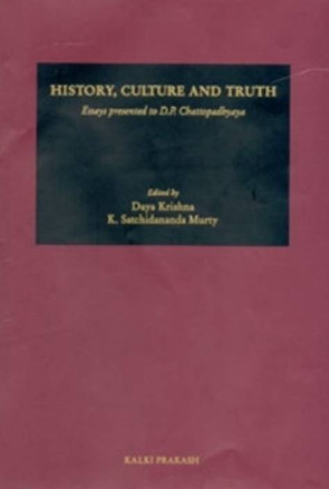 history culture and truth essays presented to d p  history culture and truth essays presented to d p chattopadhyaya