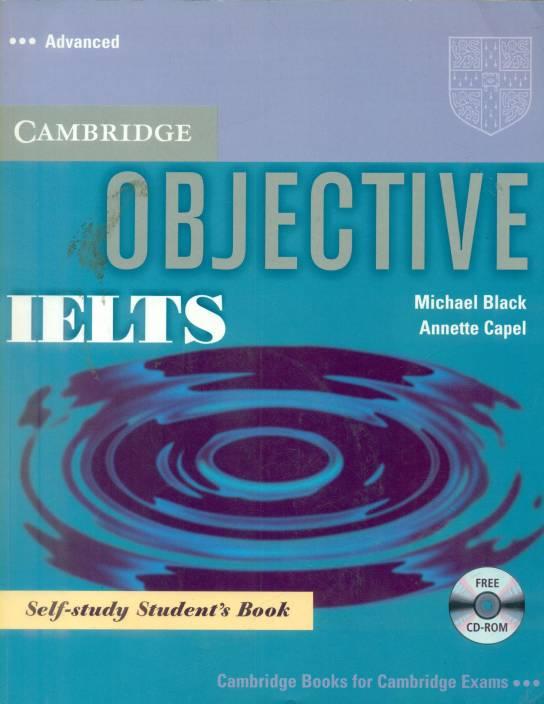 CAMBRIDGE OBJECTIVE IELTS ADVANCE : SELF STUDY STUDENTS BOOK