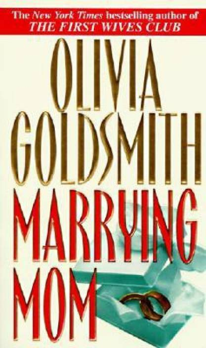 Marrying Mom Buy Marrying Mom By Olivia Goldsmith At Low Price In