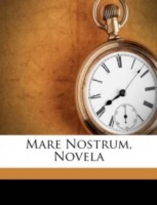Mare Nostrum, Novela