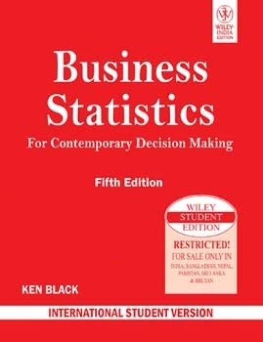 Business Statistics For Contemporary Decision Making, 5th