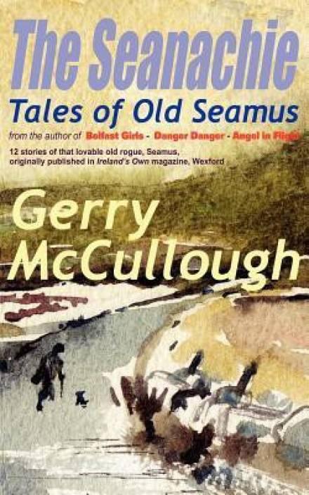 The Seanachie: Tales of Old Seamus: Tales of Old Seamus