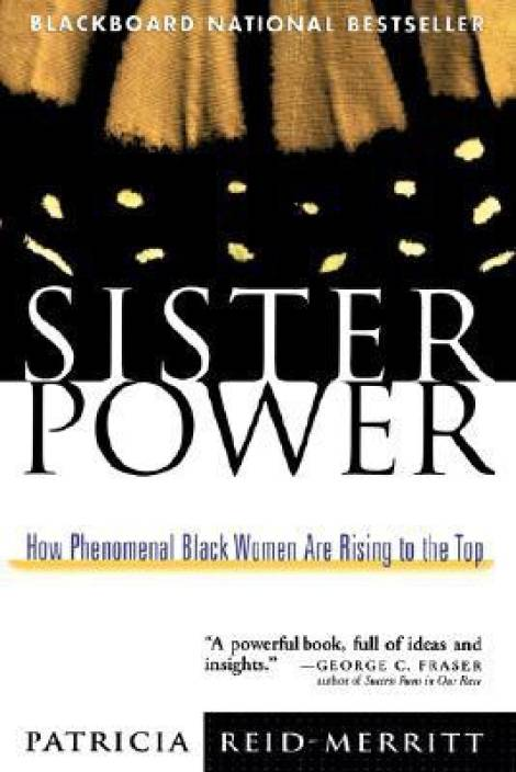 Sister Power: How Phenomenal Black Women Are Rising To The Top