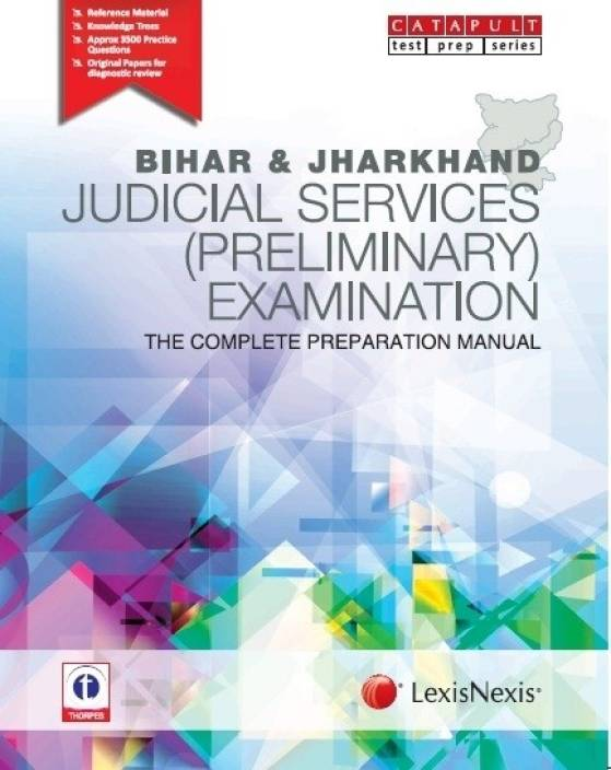 Bihar & Jharkhand Judicial Services (Preliminary) Examination The Complete Preparation Manual 1st Edition