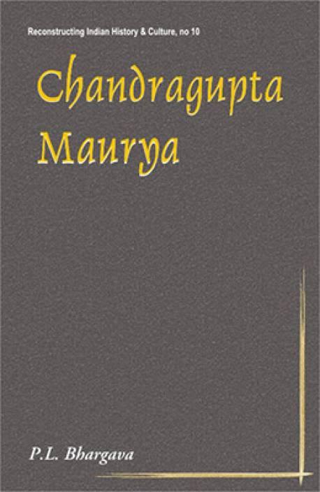 Chandragupta Maurya A Gem of Indian History Enlarged edition