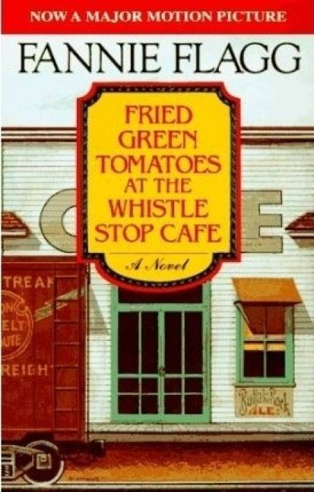 Fried Green Tomatoes At The Whistle Stop Cafe Buy Fried Green