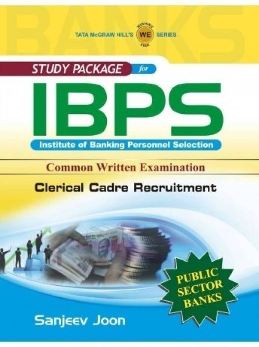 Study Package For IBPS Institute of Banking Personnel Selection: Common Written Examination Clerical Cadre Recruitment 1st  Edition