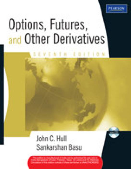 Options Futures and Other Derivatives (With CD) 7th Edition 7th Edition