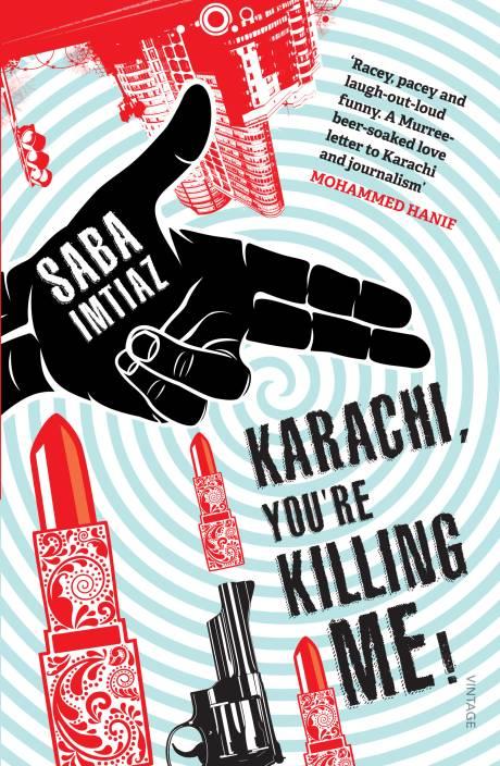 Karachi, Youre Killing Me!
