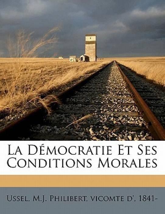 La D Mocratie Et Ses Conditions Morales