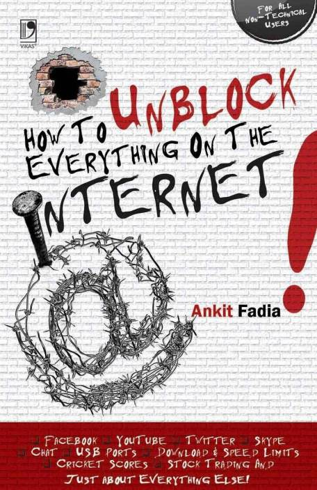 how to unblock everything on the internet 1st edition buy how to