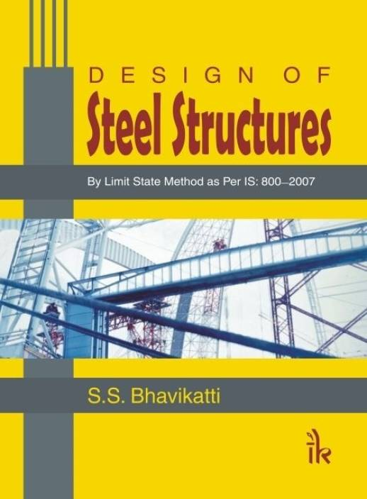 Design of steel structure by bhavikatti
