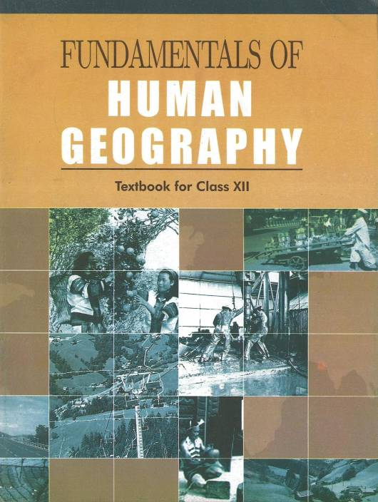 Fundamentals of Human Geography Textbook for Class XII