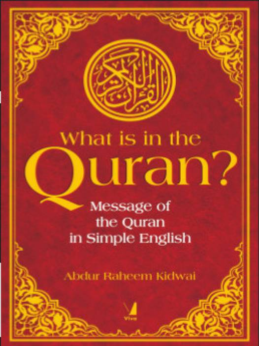 What is in the Quran?: Message of the Quran in Simple