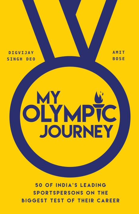 My Olympic Journey: 50 Of India's Leadin