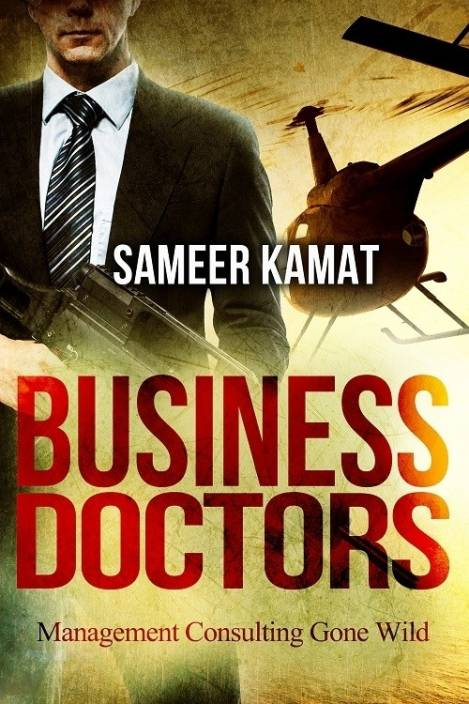 Business Doctors : Management Consulting Gone Wild