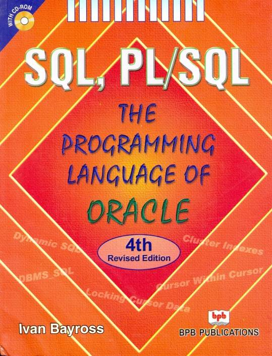 Sql, pl/sql the programming language of oracle: ivan bayross.