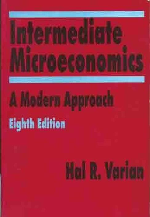Intermediate Microeconomics : A Modern Approach 8th Edition 8th  Edition