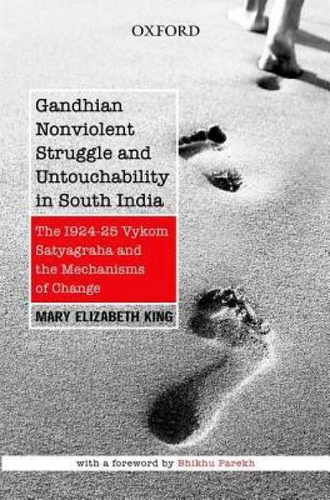 Gandhian Nonviolent Struggle and Untouchability in South India : The 1924 - 25 Vykom Satyagraha and the Mechanisms of Change