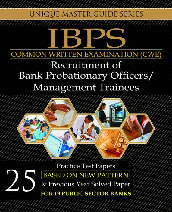IBPS Common Written Examination (CWE): Recruitment of Bank Probationary Officers/ Management Trainees for 19 Public Sector Banks
