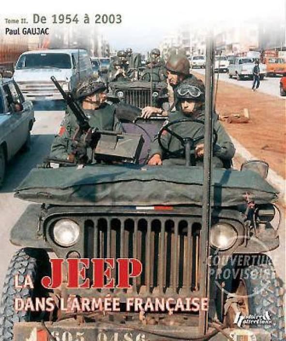 la jeep dans l 39 armee francaise volume ii de l 39 algerie a. Black Bedroom Furniture Sets. Home Design Ideas