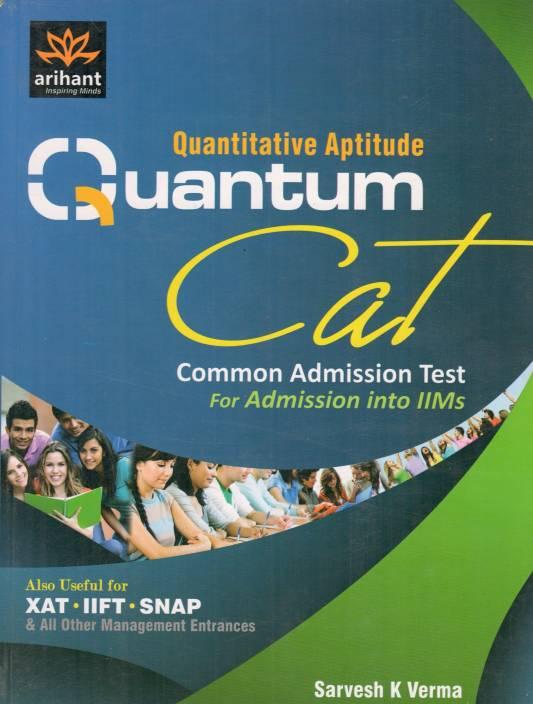 Quantitative Aptitude Quantum CAT: Common Admission Test For Admission into IIMs 1st Edition