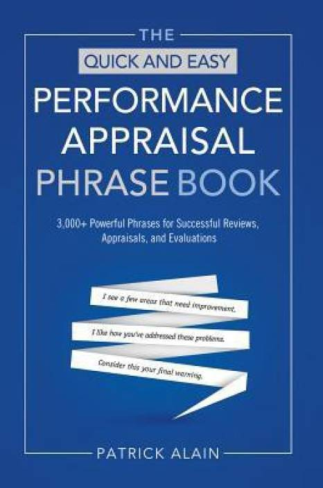 0e6b3c604e50 The Quick and Easy Performance Appraisal Phrase Book  3000+ Powerful  Phrases for Successful Reviews