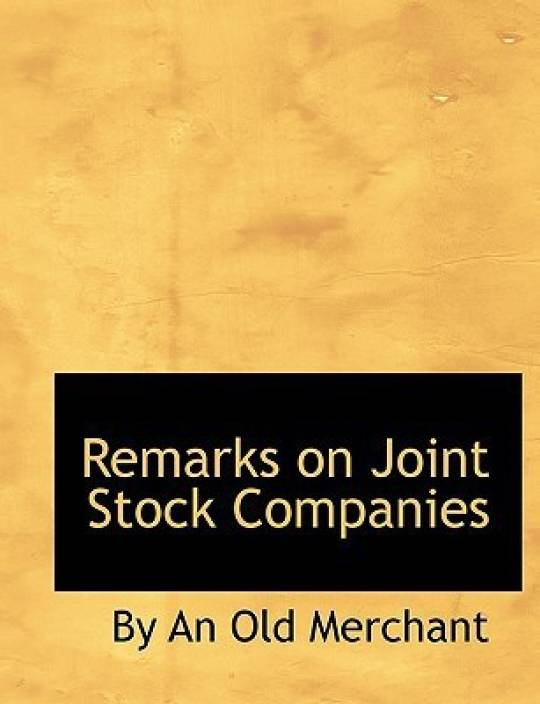 joint stock companies Joint-stock company a joint-stock company is a company that is owned by the people who have bought shares in that company and who are responsible for its debts.
