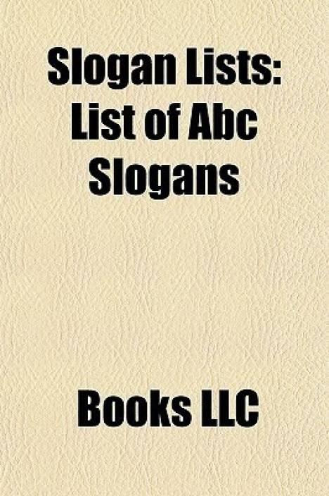SLOGAN LISTS: LIST OF ABC SLOGANS: Buy SLOGAN LISTS: LIST OF