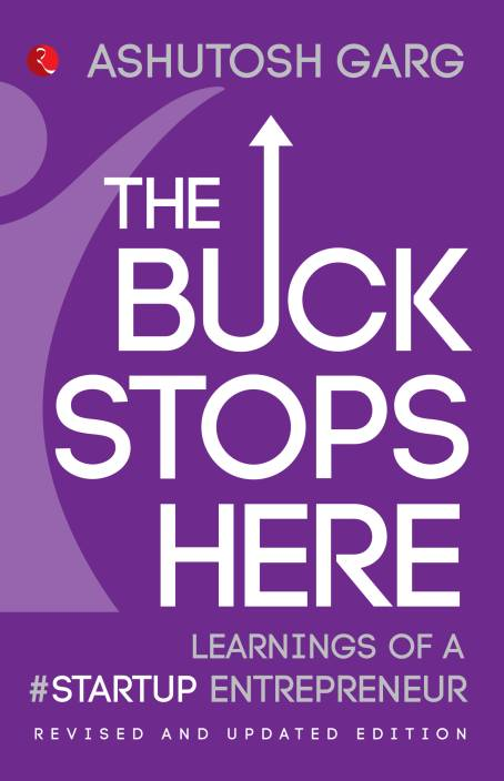 The Buck Stops Here : Learnings of a #Startup Entrepreneur