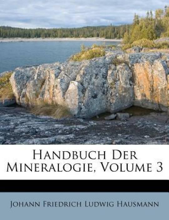 Handbuch Der Mineralogie, Volume 3