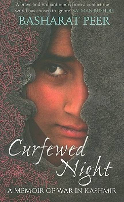 Curfewed Night : A Frontline Memoir of Life, Love and War in Kashmir