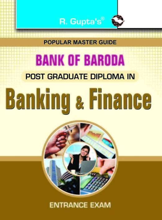 Bank of BarodaPost Graduate Diploma in Banking & Finance Entrance Exam Guide (Baroda Manipal School of Banking)