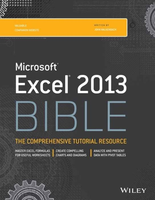Microsoft Excel 2013 Bible: The Comprehensive Tutorial Resource 1 Edition
