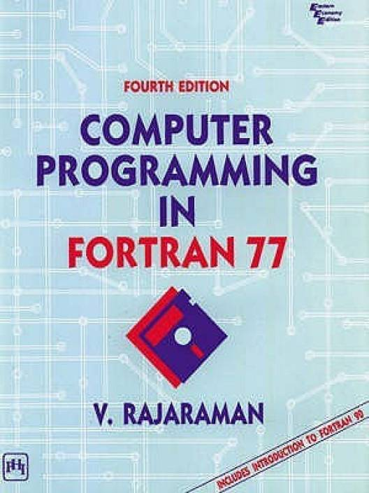 Computer Programming In Fortran 77 (with An Introduction To Fortran