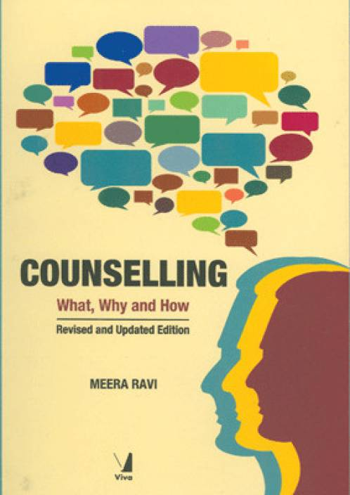 Counselling: What, Why and How Revised Edition
