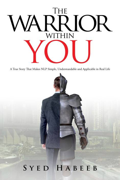 The Warrior within You : A True Story That Makes NLP Simple