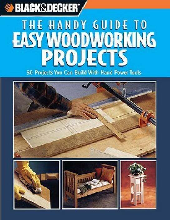 Black Decker The Handy Guide To Easy Woodworking Projects 50