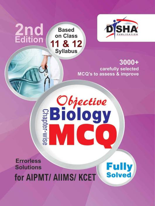 Objective Biology - Chapter-wise MCQ forAIPMT/ AIIMS/ KCET 2 Edition