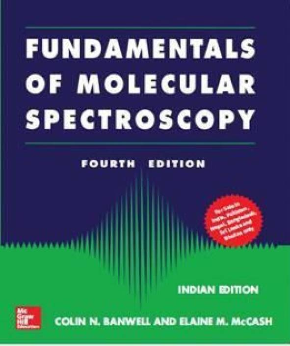 Fundamentals of Molecular Spectroscopy 4 Edition