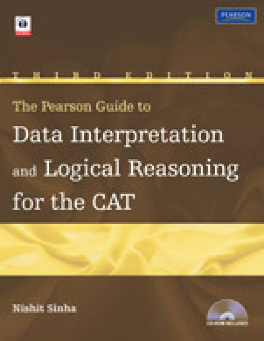 The Pearson Guide to Data Interpretation and Logical Reasoning for the CAT (With CD) 3rd Edition