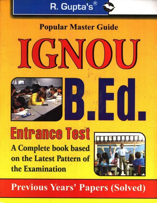 IGNOU B.Ed. Entrance Exam Guide 2018 Edition