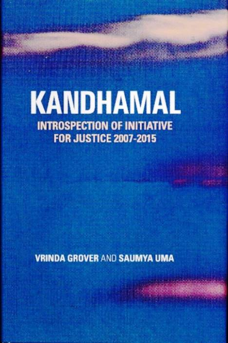 KANDHAMAL INTROSPECTION OF INITIATIVE FOR JUSTICE 2007-2015