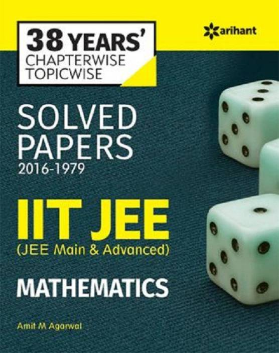38 Years'' Chapterwise Solved Papers (2016-1979) IIT JEE MATHEMATICS