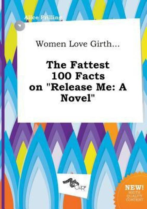 fb6a2dd88939 Women Love Girth... the Fattest 100 Facts on Release Me  Buy Women ...