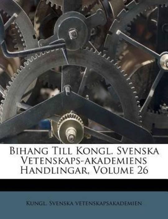 Bihang Till Kongl. Svenska Vetenskaps-akademiens Handlingar, Volume 26