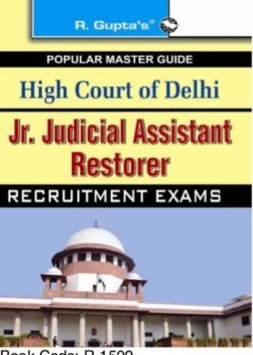 High Court of DelhiJr Judicial Assistant/Restorer Recruitment Exam Guide 2018 Edition